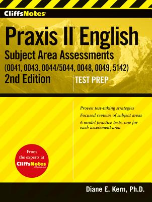 Cliffsnotes Praxis II English Subject Area Assessments (0041, 0043, 0044/5044, 0048, 0049, 5142) By Kern, Diane E.