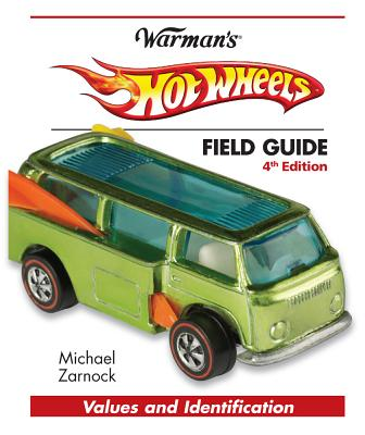 Hot Wheels Field Guide By Zarnock, Michael