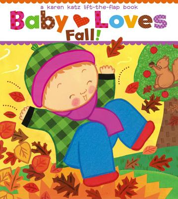 Baby Loves Fall! By Katz, Karen/ Katz, Karen (ILT)