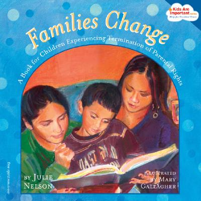 Families Change By Nelson, Julie/ Gallagher, Mary (ILT)